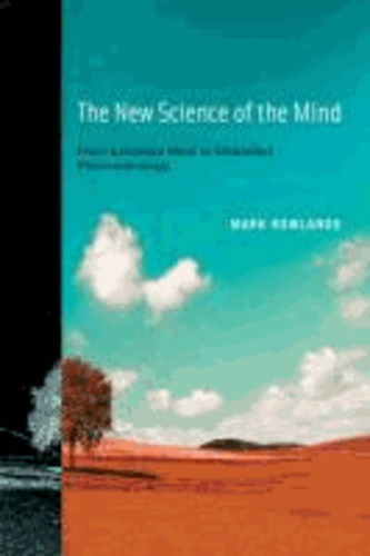 New Science of the Mind - From Extended Mind to Embodied Phenomenology.