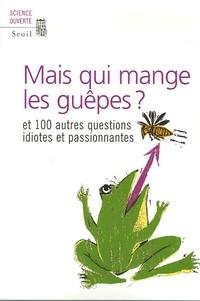 Goodtastepolice.fr Mais qui mange les guêpes ? - Et 100 autres questions idiotes et passionnantes Image