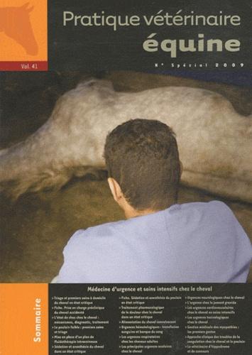 Point Vétérinaire - Pratique Vétérinaire Equine N° 41, Spécial 2009 : Médecine d'urgence et soins intensifs chez le cheval.