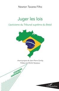 Newton Tavares Filho - Juger les lois - L'activisme du Tribunal suprême au Brésil.