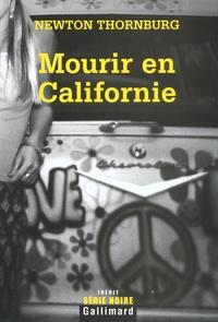 Newton Thornburg - Mourir en Californie.
