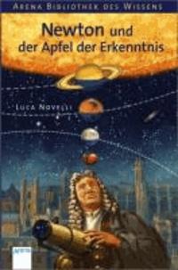 Newton und der Apfel der Erkenntnis - Lebendige Biographien.