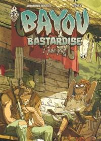 Neyef et Armand Brard - Bayou Bastardise Tome 1 : Juke Joint.