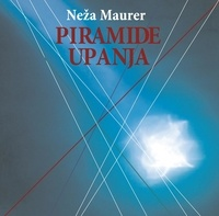 Neža Maurer et Gregor Radonjič - Piramide upanja.
