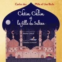 Nezha Lakhal-Chevé et Chadia Loueslati - Chtim Chlim et la fille du sultan - Contes des Mille et Une Nuits.