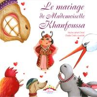 Nezha Lakhal-Chevé et Chadia Loueslati - Le mariage de Mademoiselle Khanfoussa.