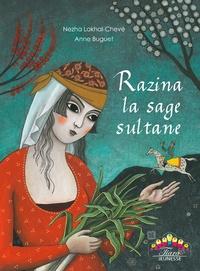 Nezha Lakhal-Chevé et Anne Buguet - Razina la sage sultane.
