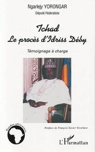 Ngarlejy Yorongar - Tchad : le procès d'Idriss Deby.