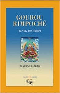 Ngawang Zangpo - Gourou Rimpoché - Sa vie, son temps.