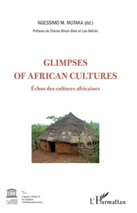 Ngessimo N. Mutaka - Glimpses of african cultures - Echos des cultures africaines.