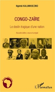 Ngimbi Kalumvueziko - Congo-Zaïre - Le destin tragique d'une nation.