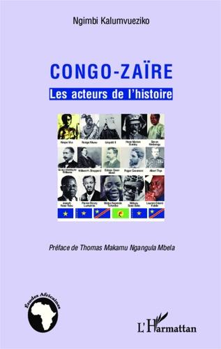 Congo-Zaïre. Les acteurs de l'histoire