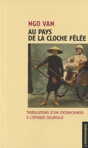 Au pays de la cloche fêlée - Tribulations dun cochinchinois à lépoque coloniale.pdf