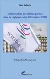 Ngoc Ha Nguyen et Marie-Pierre Lanfranchi - L'intervention des tierces parties dans le règlement des différends à l'OMC.