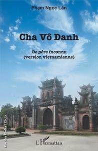 Cha Vô Danh - Ngoc Lân Pham |