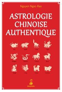 Ngoc-Rao Nguyen - Astrologie chinoise authentique - Notions fondamentales - Etablissement de thèmes.