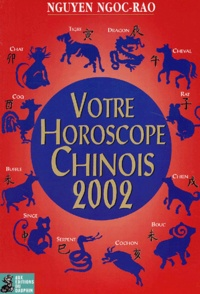 Ngoc-Rao Nguyen - Votre horoscope chinois 2002.