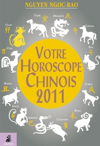 Votre horoscope chinois 2011 - Ngoc-Rao Nguyen |