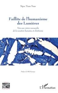 Livres audio en ligne gratuits à télécharger ipod Faillite de l'humanisme des Lumières  - Vers une vision renouvelée de la vocation humaine et chrétienne CHM PDF 9782140127793 (French Edition)