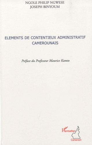 Ngole Philip Ngwese et Joseph Binyoum - Eléments de contentieux administratif camerounais.
