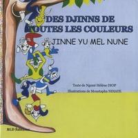 Ngoné Hélène Diop et Moustapha Ndiaye - Des djinns de toutes les couleurs - Edition bilingue français-wolof.