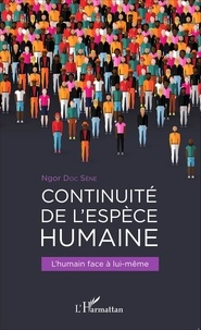 Ngor Doc Sène - Continuité de l'espèce humaine - L'humain face à lui-même.
