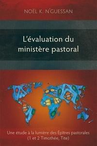 Nguessan noel K. - L'évaluation du ministère pastoral. Une étude à la lumière des Épîtres pastorales.