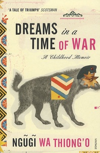 Ngugi wa Thiong'o - Dreams in a Time of War.