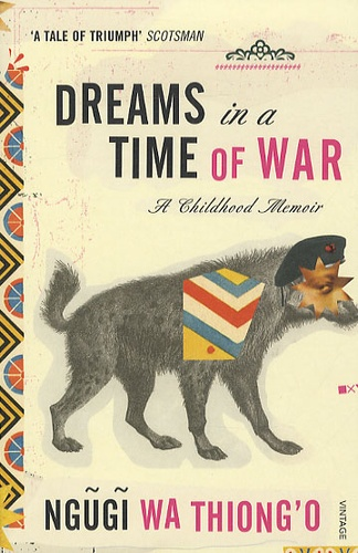 Ngugi wa Thiong'o - Dreams in a Time of War.