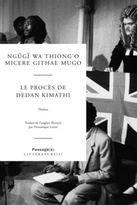 Ngugi wa Thiong'o et Micere Githae Mugo - Le procès de Dedan Kimathi.