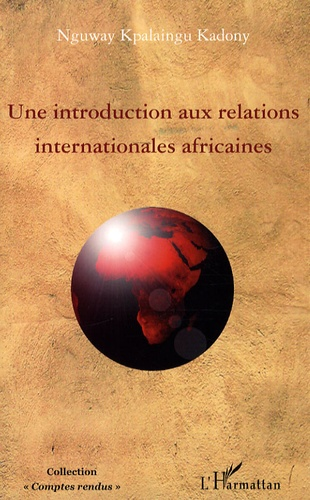 Nguway Kpalaingu Kadony - Une introduction aux relations internationales africaines.