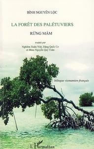 Nguyên Loc Binh - La forêt des palétuviers - Edition bilingue français-vietnamien.
