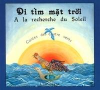 Nguyên-Nga - A la recherche du soleil Di tim mât troi : conte populaire du vietnam.