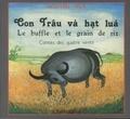 Nguyên-Nga - Le buffle et le grain de riz - Edition bilingue français-vietnamien.