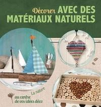 NGV - Décorer avec des matériaux naturels - La nature au centre de vos idées déco !.
