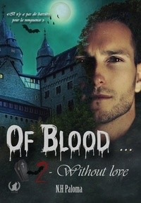 NH Paloma - Of blood… Without love - Tome 2 - Saga fantastique.