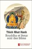 Nhat-Hanh Thich - Bouddha et Jésus sont des frères.
