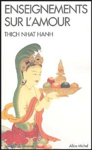 Nhat-Hanh Thich - Enseignements sur l'amour.