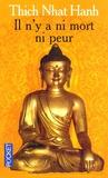 Nhat-Hanh Thich - Il n'y a ni mort ni peur - Une sagesse réconfortante pour la vie.