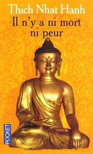 Téléchargement gratuit des meilleurs livres Il n'y a ni mort ni peur  - Une sagesse réconfortante pour la vie 9782266149105 en francais par Nhat-Hanh Thich PDF