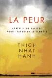 Nhat-Hanh Thich - La peur - Conseils de sagesse pour traverser la tempête.