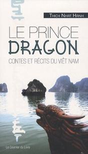 Nhat-Hanh Thich - Le prince dragon - Contes et récits du Viêt Nam.