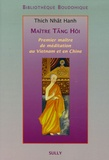 Nhat-Hanh Thich - Maître Tang Hôi - Premier maître de méditation au Vietnam et en Chine.