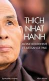 Nhat-Hanh Thich - Moine bouddhiste et artisan de paix - 3 volumes : La respiration essentielle ; Transformation et guérison ; Enseignements sur l'amour.