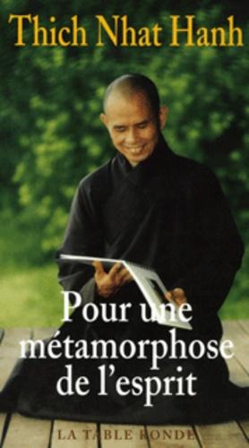 Nhat-Hanh Thich - Pour une métamorphose de l'esprit - Cinquante stances sur la nature de la conscience.