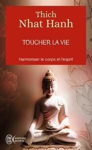 Nhat-Hanh Thich - Toucher la vie.