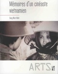 Nhat Minh Dang - Mémoires d'un cinéaste vietnamien.