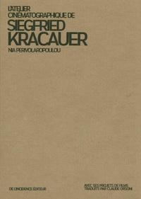 Nia Perivolaropoulou - L'atelier cinématographique de Siegfried Kracauer.