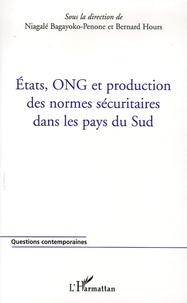 Niagalé Bagayoko-Penone - Etats, ONG et production des normes sécuraitaires dans les pays du Sud.