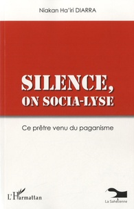 Niakan Ha'iri Diarra - Silence, on socia-lyse - Ce prêtre venu du paganisme.